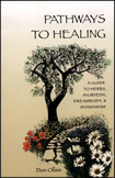 Pathways to Healing, a Guide to Herbs, Ayurveda, Dreambody and Shamanism